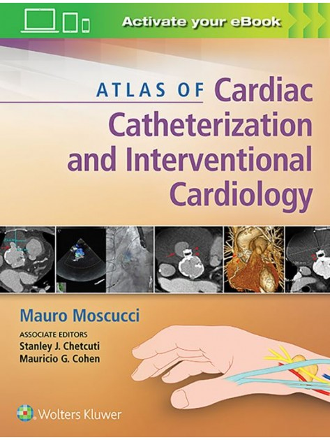 Atlas of Cardiac Catheterization and Interventional Cardiology