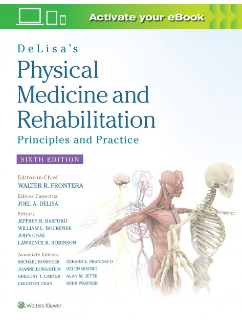 DeLisa's Physical Medicine and Rehabilitation, 6th edition