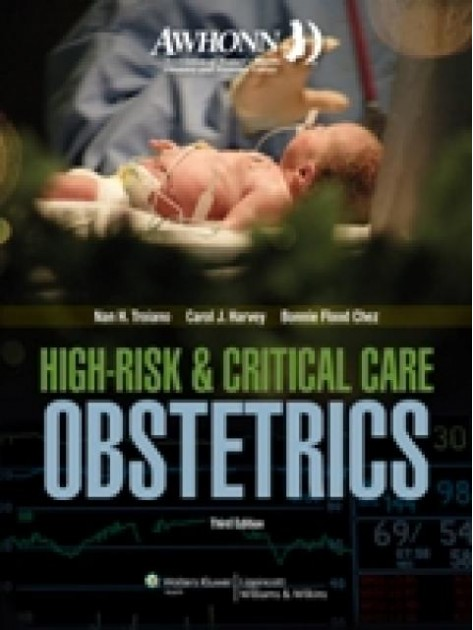 AWHONN's High Risk and Critical Care Obstetrics